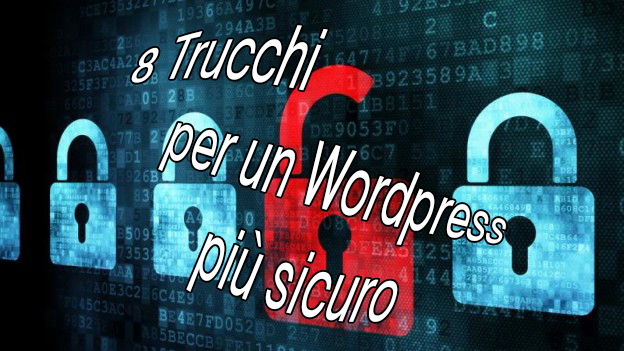 8 Trucchi per rendere sicuro Wordpress