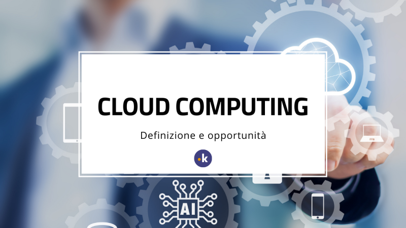 cloud computing definizione opportunità